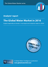GWI Analysts' Report - The Global Water Market in 2016: Capital expenditure trends in municipal and industrial water to 2019